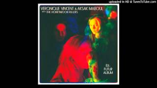 Véronique Vincent & Aksak Maboul (with The Honeymoon Killers) - Je pleure tout le temps