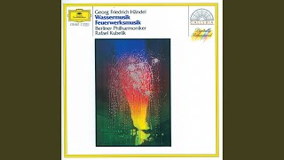 Handel: Water Music Suite, HWV 348-350 - Allegretto