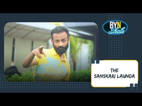 BYN : The Sanskari Launda