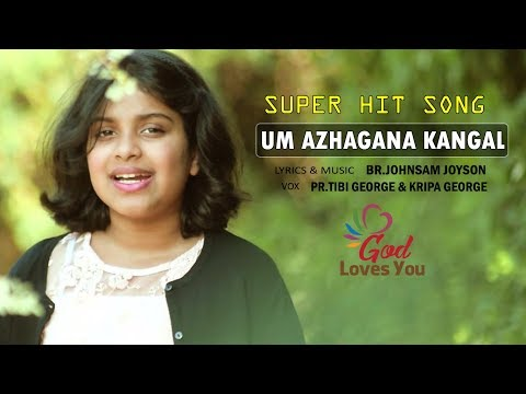 Um Azhagana Kangal | Super Hit Tamil Christian Song | Pr Tibi George | Kripa George | God Loves You