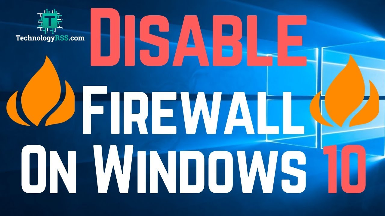 How To Disable Firewall On Windows 10 For Remote Desktop Connection