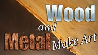Wood And Metal Make Art For Home And Garden