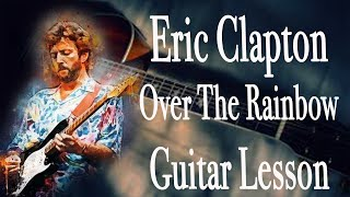 Over The Rainbow -Eric Clapton ( Guitar Lesson by Edwin Ziberg )