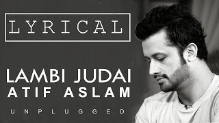 Lambi Judai Lyrics | Atif Aslam