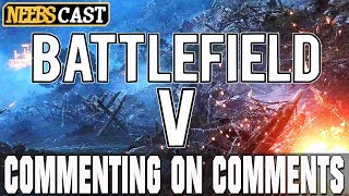 BATTLEFIELD V Reveal -  What Do We Want To See?  Commenting on Comments
