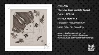 Argy: Love Dose (Audiofly Remix)