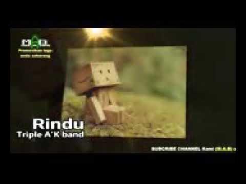 Rindu-Triple A.K Band