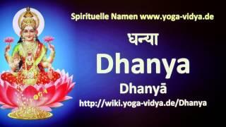 Spiritueller Name Dhanya   - Bedeutung und Übersetzung aus dem Sanskrit