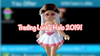 Trading My Lucky Halo 2019! // What People Will Trade For* // Royale High Trading
