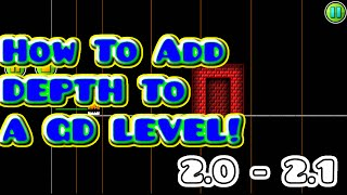 How To Add Depth To GD Levels! Geometry Dash (2.0 - 2.1)