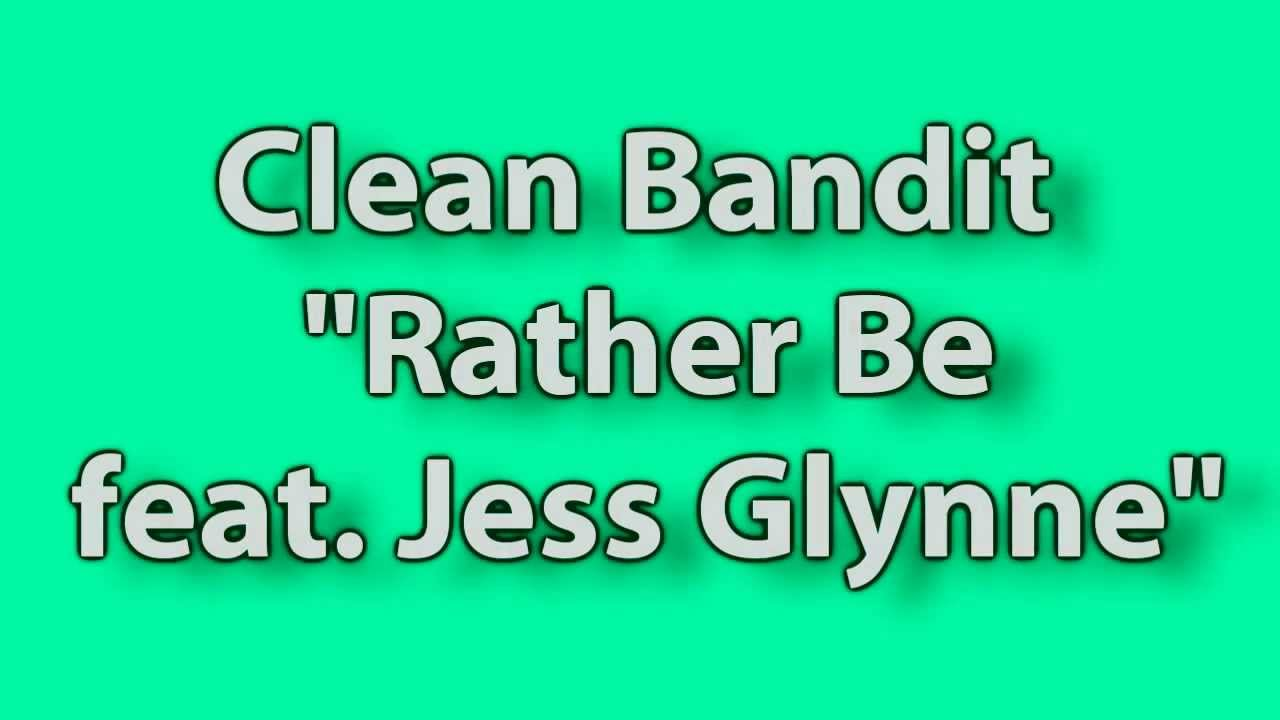 Lyrics clean bandit rather be feat jess glynne hd youtube