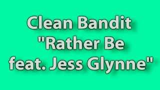 (Lyrics) Clean Bandit - Rather Be feat. Jess Glynne (HD)