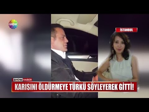 Karısını öldürmeye türkü söyleyerek gitti!