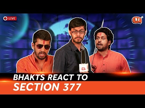 Bhakts React to Section 377 | Being Indian