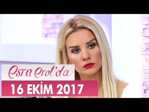 Esra Erol'da 16 Ekim 2017 Pazartesi - Tek Parça