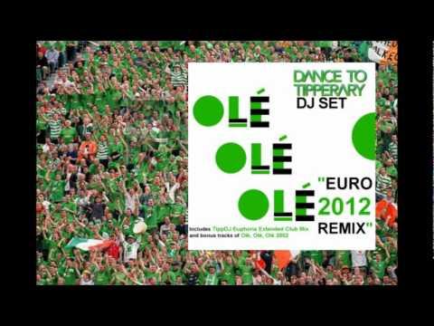 Olé, Olé, Olé (EURO 2012 Remix) - Dance To Tipperary - (Audio)