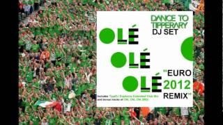 Dance To Tipperary - Olé, Olé, Olé (EURO 2012 Remix) - (Audio) YouTube Videos