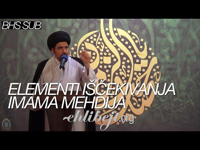 Elementi iščekivanja Imama Mehdija - Sejjid Munir El-Habbaz