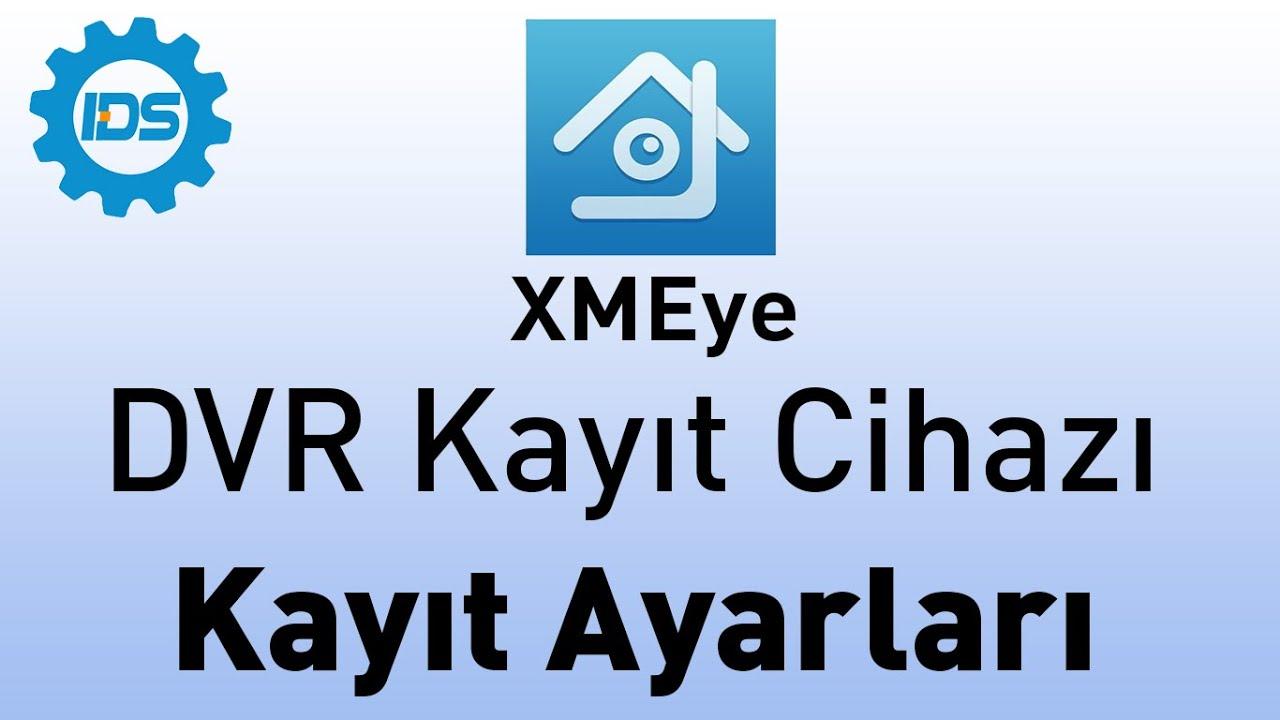 DVR Kayıt Cihazı - Kayıt ayarlarını yapma - XMEYE - YouTube