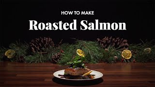 How to Make Roasted Salmon | New Year Special