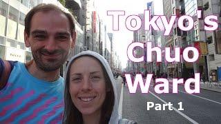 Exploring Tokyo's Chuo-Ku   October 2016 (Part 1 of 2)