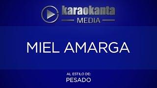 Karaokanta - Pesado - Miel Amarga