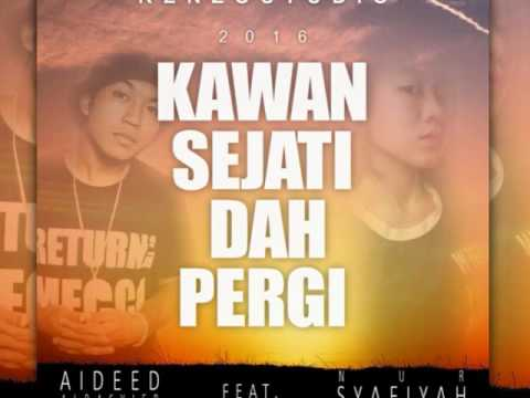 Aideed Ft. Syafiyah - Kawan Sejati Dah Pergi 2016 (Video Lyric)