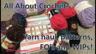Yarn And Crochet Pattern Haul, Plus WIPs And FOs!