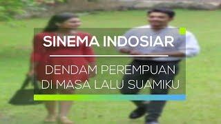 Sinema Indosiar - Dendam Perempuan Di Masa Lalu Suamiku