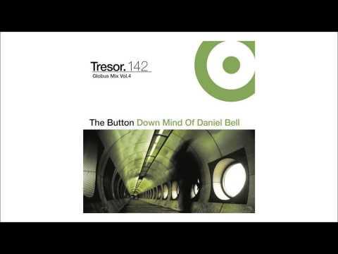 Daniel Bell - Globus Mix vol. 4 (The Button Down Mind Of Daniel Bell) [Tresor] HQ