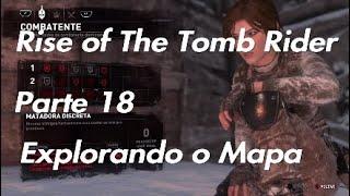 Rise of The Tomb Raider - Parte 18 - Explorando o mapa