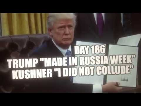 """Day 186"" Trump ""Made in Russia Week"" Jared Kushner ""I Did Not Collude"""