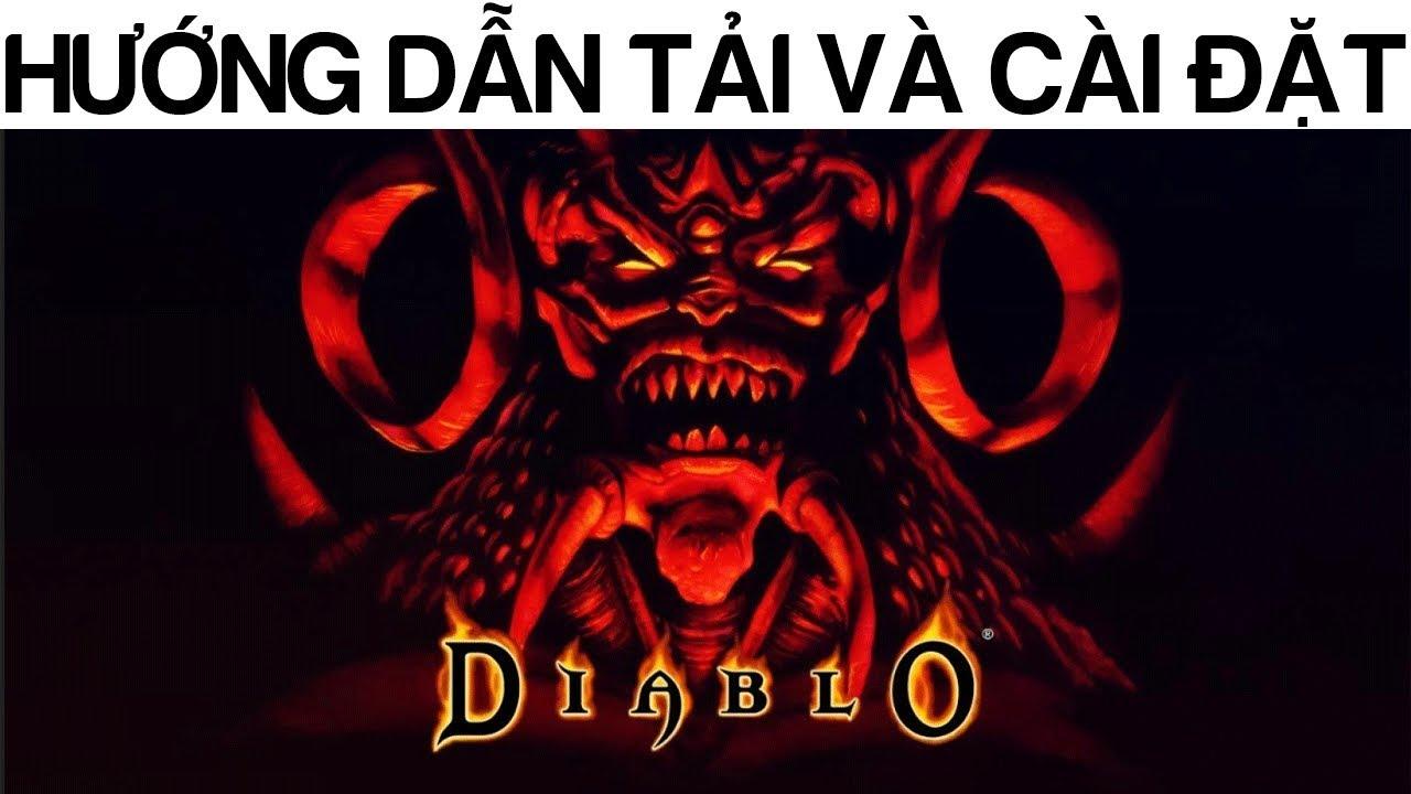 Hướng dẫn tải và cài đặt Diablo thành công