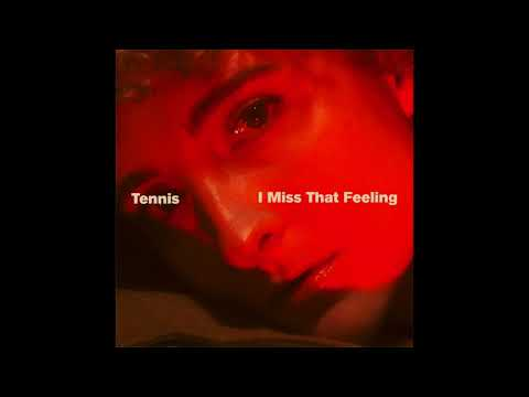 Tennis - I Miss That Feeling (Audio)