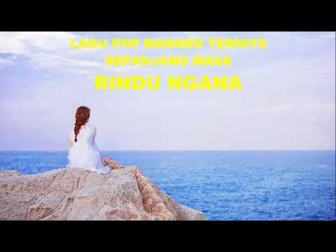 RINDU NGANA POP MANADO TERBARU 2017