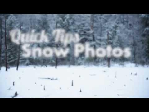 Quick Tips - Better Snow Photos