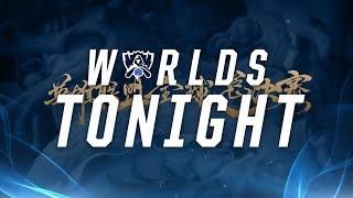 Worlds Tonight - LoL World Championship Quarterfinals Day 3