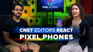 Pixel 3 and 3 XL: CNET editors react