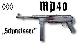 """MP 40 """"Schmeisser"""""""