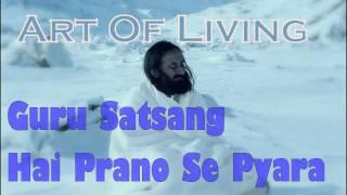 Guru Satsang Hai Prano Se Pyara || Art Of Living Bhajans Satsang