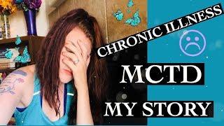LIVING WITH A CHRONIC ILLNESS//MCTD//AUTOIMMUNE DISEASE//STRUGGLES