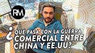 Gambar cover ¿Qué pasa con la Guerra Comercial entre China y EE.UU? | Ramiro Marra