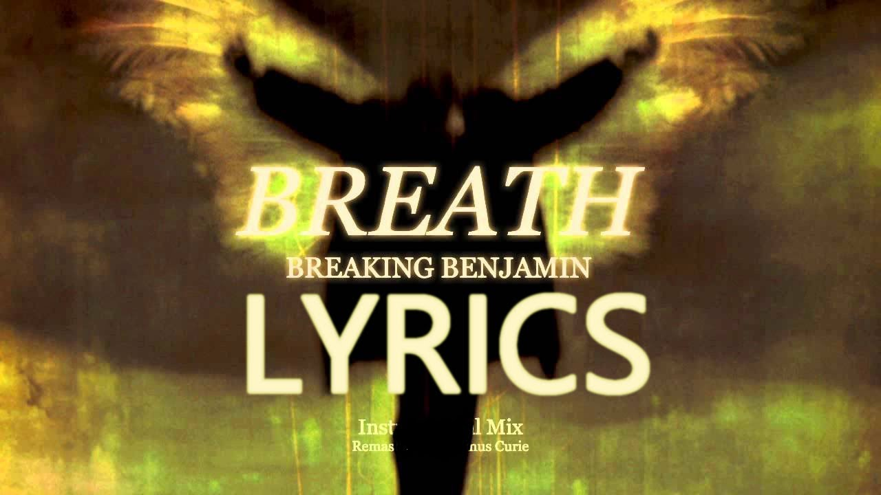 "Breaking Benjamin - ""Breath""  LYRICS! #1"