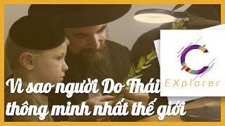 Tại sao người Do Thái thông minh nhất thế giới | CExplorer