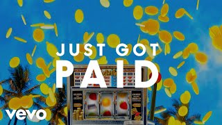 Sigala, Ella Eyre, Meghan Trainor - Just Got Paid (Lyric Video) ft. French Montana Video