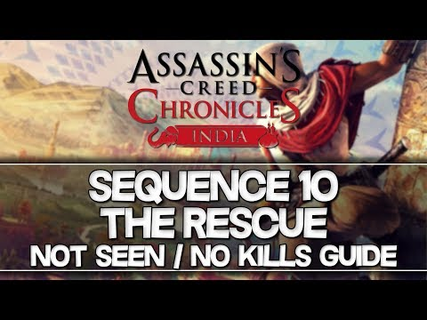Assassin's Creed Chronicles: India   Sequence 10 Not Seen / No Kills Guide (Plus Hard)  