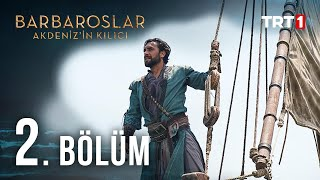 Barbaroslar Akdenizin Kılıcı 2. Bölüm