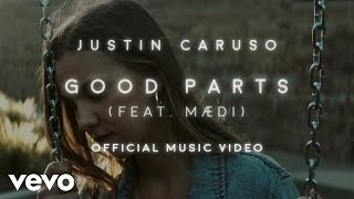 Смотреть клип Justin Caruso Ft. Mædi - Good Parts