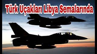 Libya Tezkeresi Geçti - Türk Savaş Uçakları Libya'da