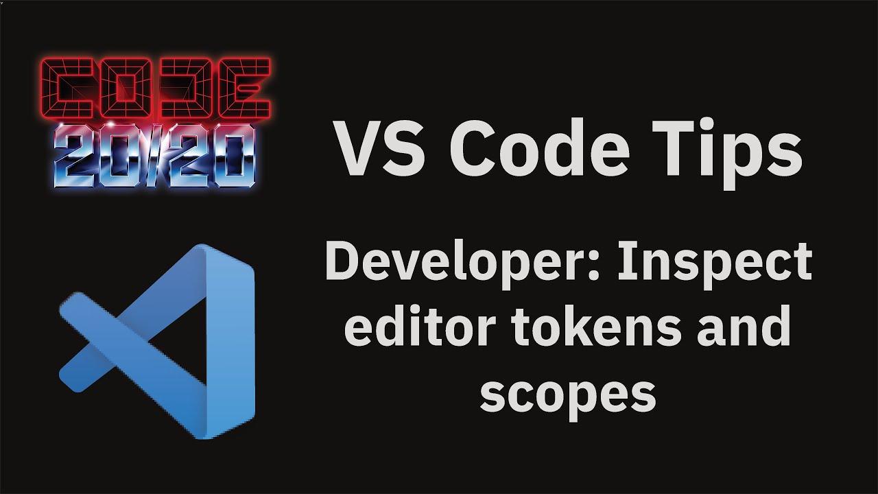 Developer: Inspect editor tokens and scopes